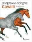 Disegnare e dipingere cavalli Eva Dutton