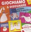 Giochiamo a Disegnare. Fate, Draghi, Streghe e Castelli - Emanuela Bussolati, Gloria Francella