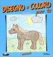 Disegno e Coloro Per Te - Animali di Eugenia Dolzhenkova, Luca Grigolato