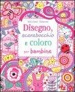 Disegno, Scarabocchio e Coloro per Bambine Lucy Bowman