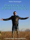 Disinnesca la Bomba Allergica (eBook) Matteo Mastrangelo