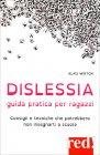 Dislessia. Guida Pratica per Ragazzi Alais Winton