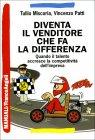 Diventa il Venditore che Fa la Differenza Tullio Miscoria, Vincenzo Patti