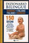 Dizionario Bilingue Bambino - Italiano e Italiano - Bambino