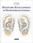 Dizionario Enciclopedico di Neuroauricoloterapia David Alimi Levio Cappello