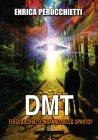 DMT - Terzo Occhio o Inganno dello Spirito? Enrica Perucchietti