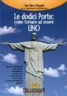 Le Dodici Porte: Come Tornare ad Essere Uno Gian Marco Bragadin Anna Maria Bona