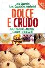 Dolce e Crudo Lucia Giovannini Laura Cuccato Susanna Eduini