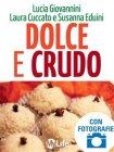Dolce e Crudo (eBook) Lucia Giovannini,  Laura Cuccato, Susanna Eduini