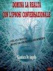 Domina la Realtà con l'Ipnosi Conversazionale (eBook) Gianluca De Angelis