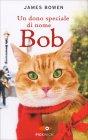 Un Dono Speciale di Nome Bob James Bowen