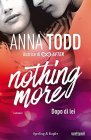 Dopo di Lei. Nothing More - Anna Todd