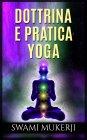 Dottrina e Pratica Yoga - eBook Swami Mukerji