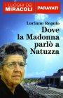 Dove la Madonna Parlò a Natuzza Luciano Regolo