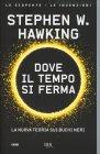 Dove il Tempo si Ferma Stephen Hawking