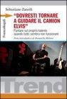 Dovresti Tornare a Guidare il Camion Elvis (eBook) Sebastiano Zanolli