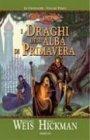 Le Cronache di DragonLance - Vol. 3: I Draghi dell'Alba di Primavera