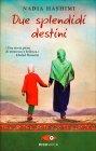 Due Splendidi Destini - Libro di Nadia Hashimi