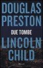 Due Tombe - Douglas Preston, Lincoln Child