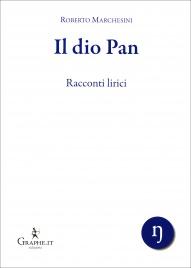 Il Dio Pan - Racconto Lirici Roberto Marchesini