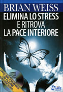 Elimina lo Stress e Ritrova la Pace Interiore - Con CD Audio