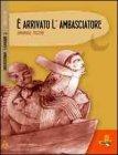 È Arrivato l'Ambasciatore Annamaria Piccione