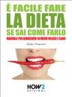 É Facile Fare la Dieta Se Sai Come Farlo (eBook) Giada Prezioso