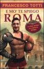 E mo' te Spiego Roma - Francesco Totti