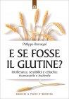 E Se Fosse il Glutine? eBook Philippe Barraqué