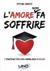 L'Amore NON Fa Soffrire eBook Ettore Amato