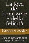 La Leva del Benessere e della Felicità (eBook) Pasquale Foglia