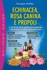 Echinacea, Rosa Canina e Propoli Giuseppe Maffeis