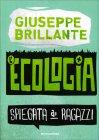 L'Ecologia Spiegata ai Ragazzi Giuseppe Brillante