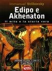 Edipo e Akhenaton Immanuel Velikovsky