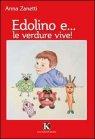 Edolino e... le Verdure Vive! Anna Zanetti