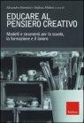 Educare al Pensiero Creativo Alessandro Antonietti, Stefania Molteni