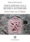 Educazione alla Ricerca Interiore (eBook) Roberto Maria Sassone