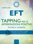 EFT - Tapping per le Affermazioni Positive - eBook Robert James