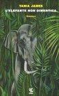 L'Elefante Non Dimentica Tania James