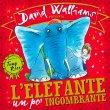 L'Elefante un Po' Ingombrante - Libro di David Walliams