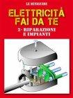 Elettricità Fai da Te 2 - Interventi di Base (eBook)