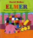 Elmer, Rose e Super Elefantino David Mckee