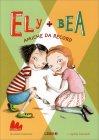 Ely + Bea - Amiche da Record Annie Barrows Sophie Blackall