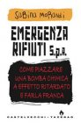 Emergenza Rifiuti S.P.A. (eBook) Sabina Morandi