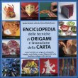 Enciclopedia Delle Tecniche Degli Origami E Della Lavorazione Della Carta - Ayako Brodek