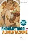 Endometriosi e Alimentazione (eBook) Assunta Iannella
