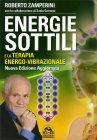 Energie Sottili e la Terapia Energo-Vibrazionale Roberto Zamperini