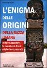 L'Enigma delle Origini della Razza Umana