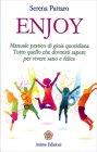 Enjoy - Manuale Pratico di Gioia Quotidiana Serena Pattaro