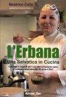L'Erbana - Una Selvatica in Cucina
